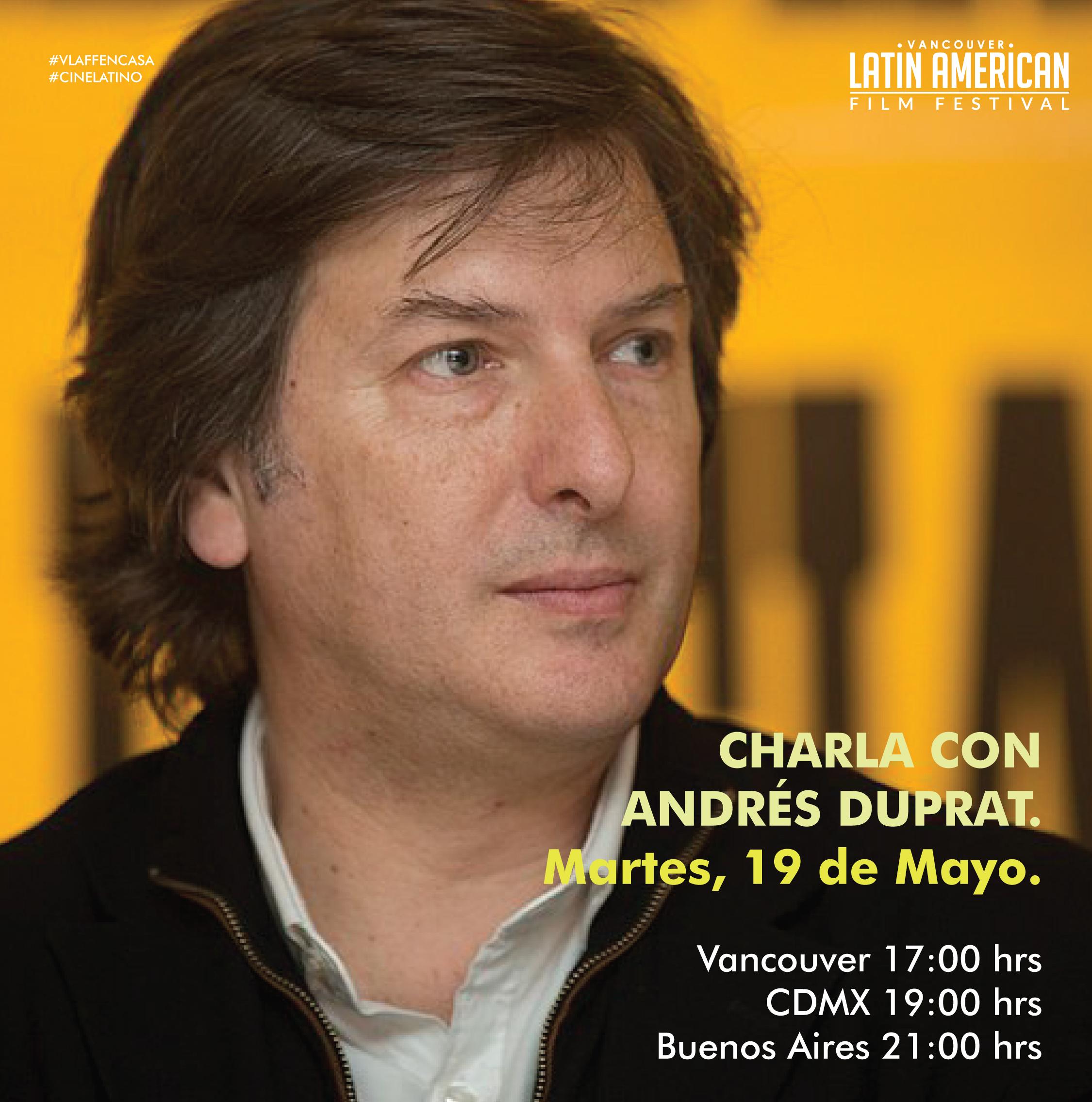 CHARLA CON ANDRÉS DUPRAT, Guionista Argentino.